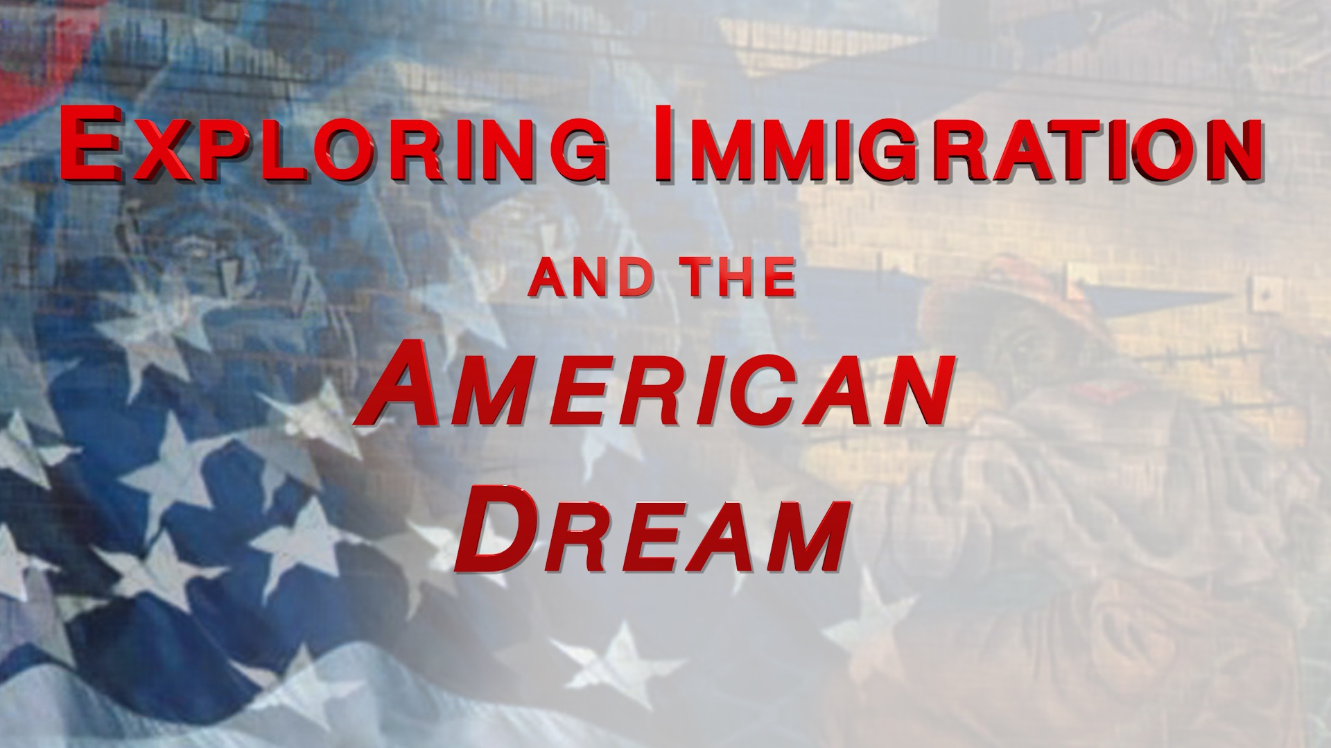 Exploring Immigration and the American Dream